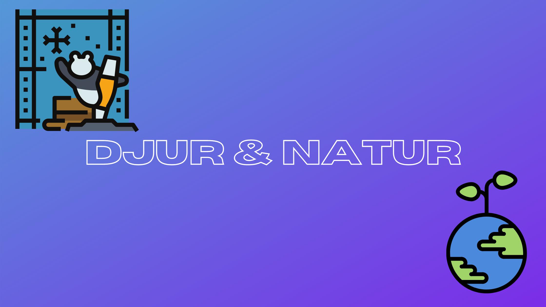 Djur & Natur