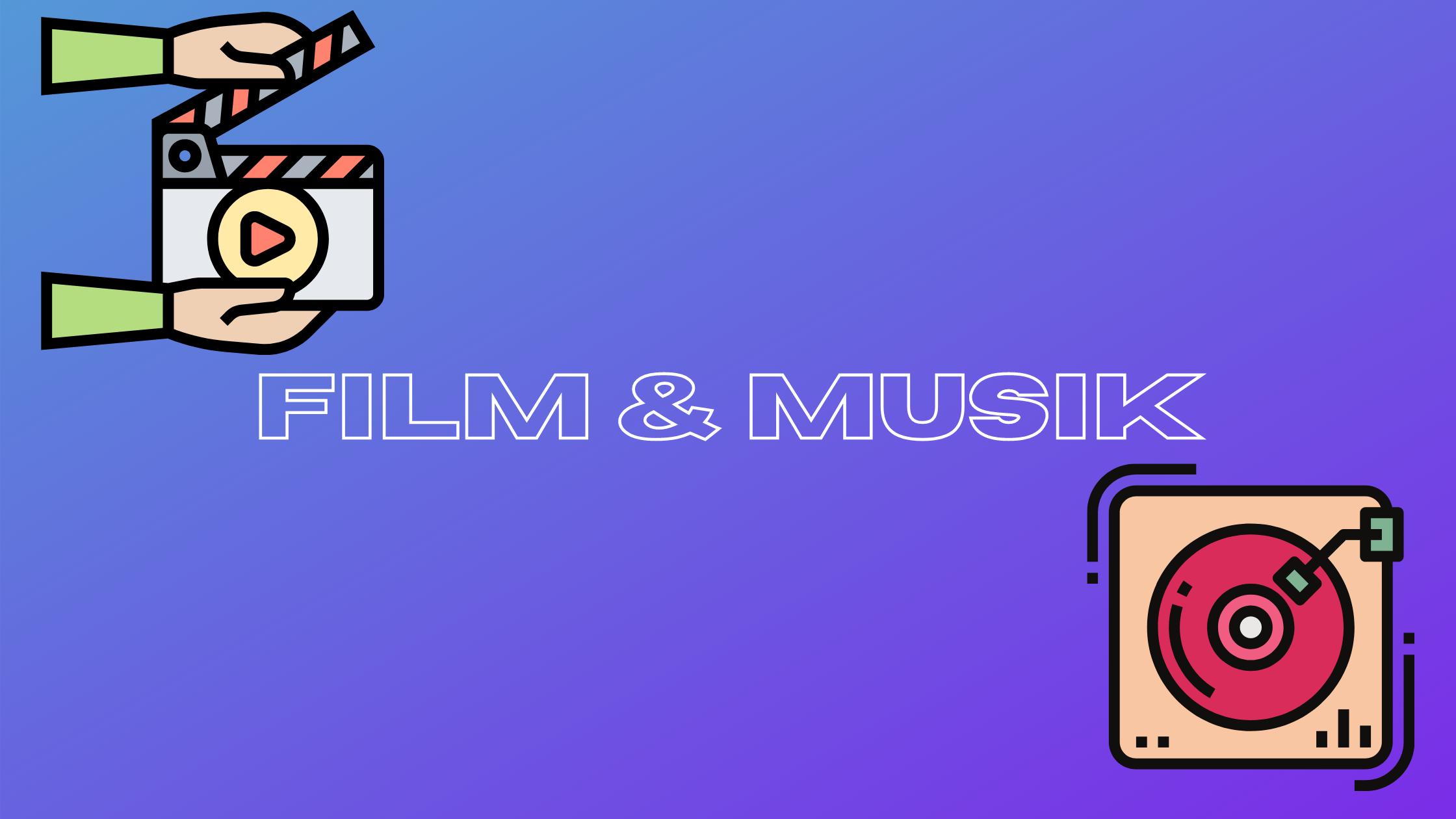 Film & Musik